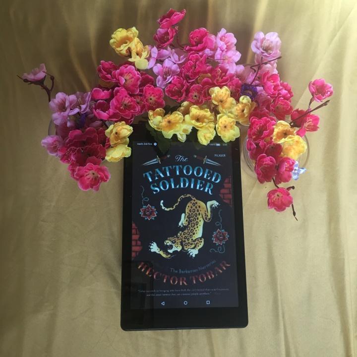 The Tattooed Soldier: A Novel by HéctorTobar