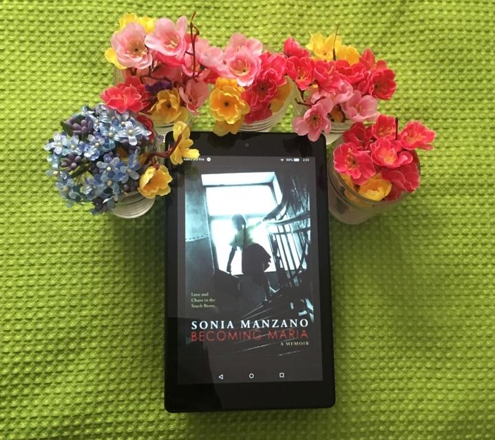 Becoming Maria: A Memoir by SoniaManzano