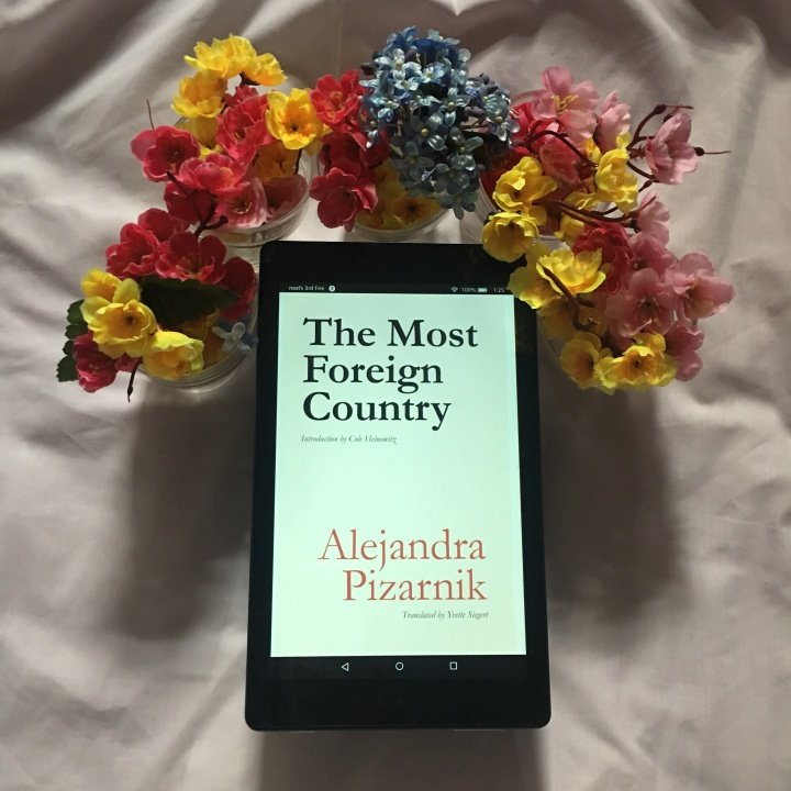 The Most Foreign Country by Alejandra Pizarnik