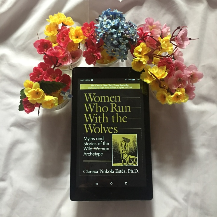 Women Who Run With the Wolves: Myths and Stories of the Wild Woman Archetype by Clarissa PinkolaEstés